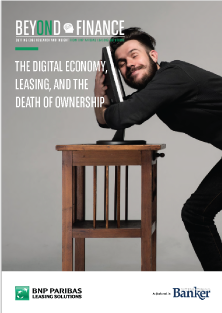 BEYOND FINANCE - The digital economy leasingand the death of ownership