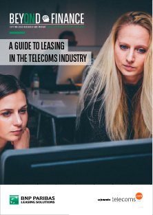 Beyond Finance - A guide to leasing in the telecoms industry