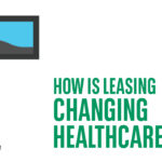 How is leasing changing healthcare?